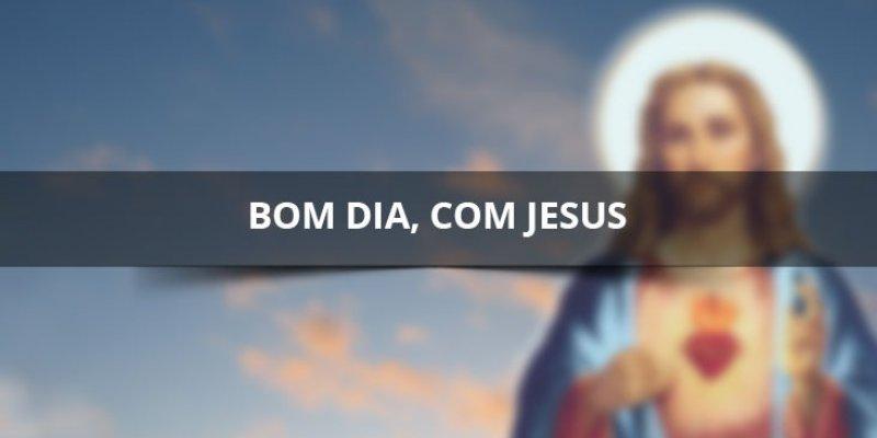 Conhecido Frases de bom dia com Jesus, para compartilhar no Facebook! LT47