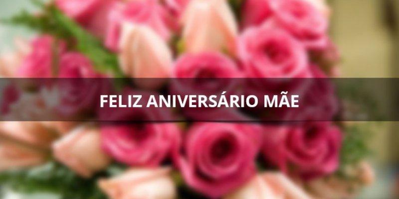 Feliz Aniversário Mãe Home: Mensagem De Aniversario Para Mãe, Compartilhe No Facebook