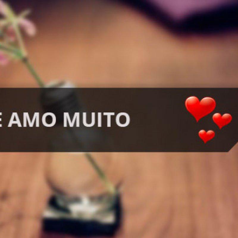 Declaração De Amor Para Whatsapp Com Frase No Final Eu Te Amo Muito