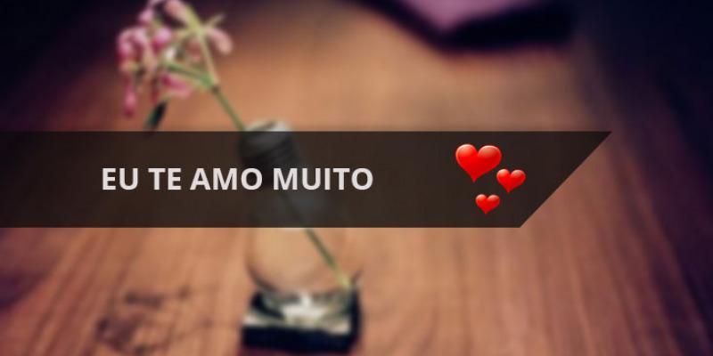 Declaracao De Amor Para Whatsapp Com Frase No Final Eu Te Amo Muito