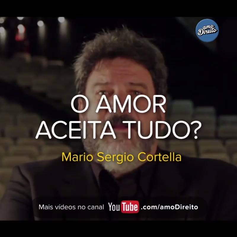 O Amor Aceita Tudo Por Mário Sérgio Cortella Muito Legal
