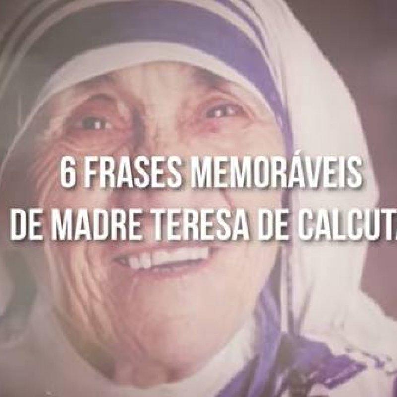 6 Frases Mais Inspiradoras De Madre Teresa De Calcutá Envie Pelo