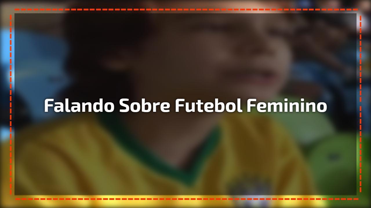 0e5a248c47 Garoto dá opinião sobre o futebol feminino e troca nome de Neymar por Marta!