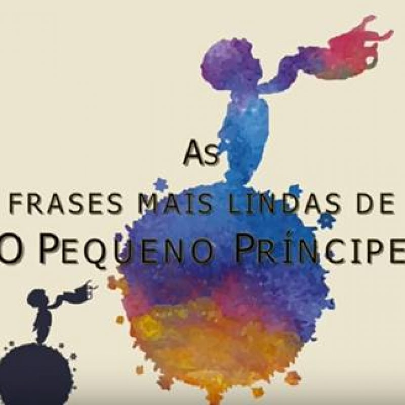 Veja As Mais Belas Frases Do Best Sellers O Pequeno Principe