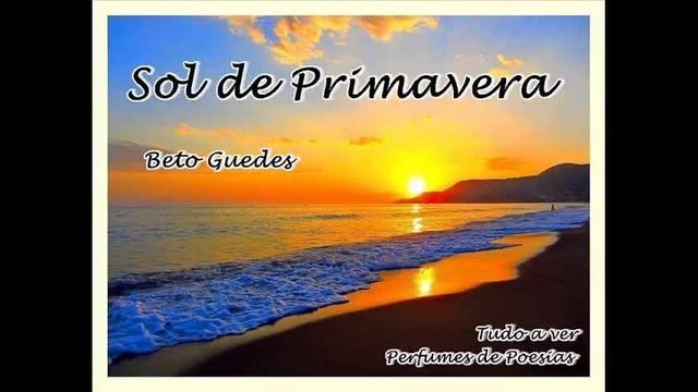 359c89d16 Vídeo lindo com a musica de Beto Guedes Sol de primavera !