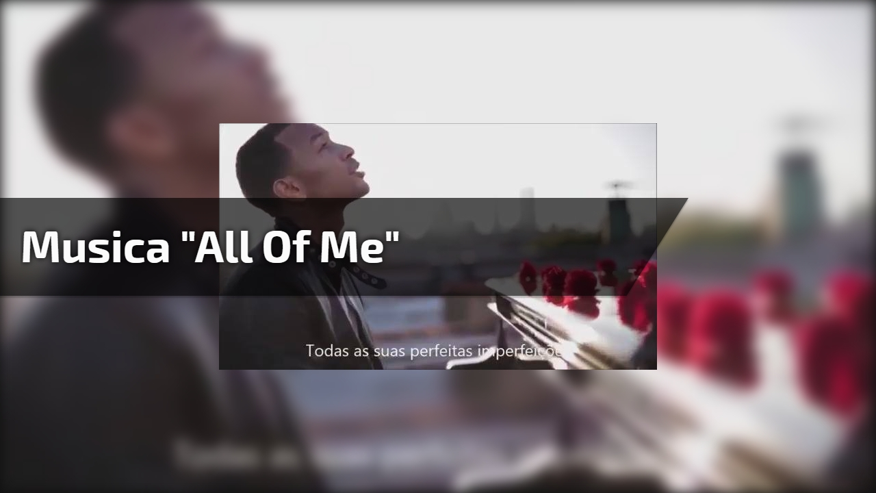 "Musica ""All Of Me"""