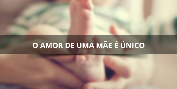 Feliz Dia das Mães! O amor de uma Mãe é único, é sincero é verdadeiro!!!
