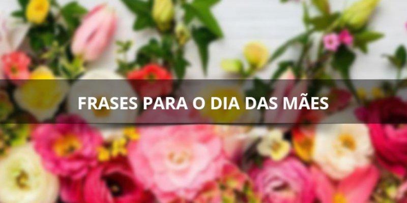 Mensagens Para Facebook Dia Das Mães: Frases Para O Dia Das Mães, São Perfeitas Para