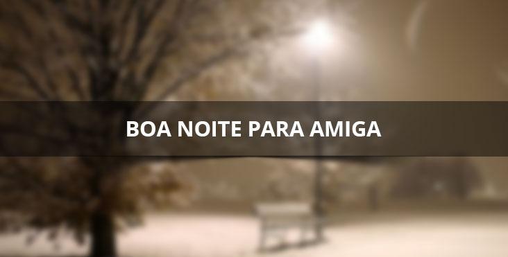 Boa Noite Para Amiga, Compartilhe Com Ela Através Do Facebook