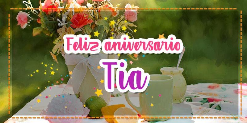 Feliz Aniversário 2018 Tia Lucia: Mensagem De Aniversário Para Tia, Aquela Titia Do Coração