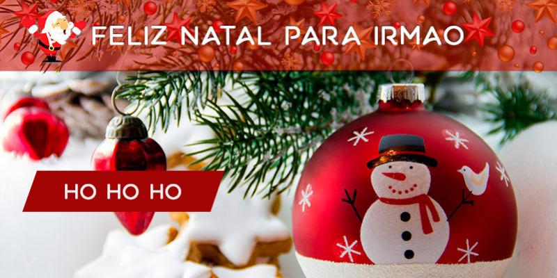 Mensagem Para Meu Irmão: Mensagem De Feliz Natal Para Irmão, Você é O Meu Melhor