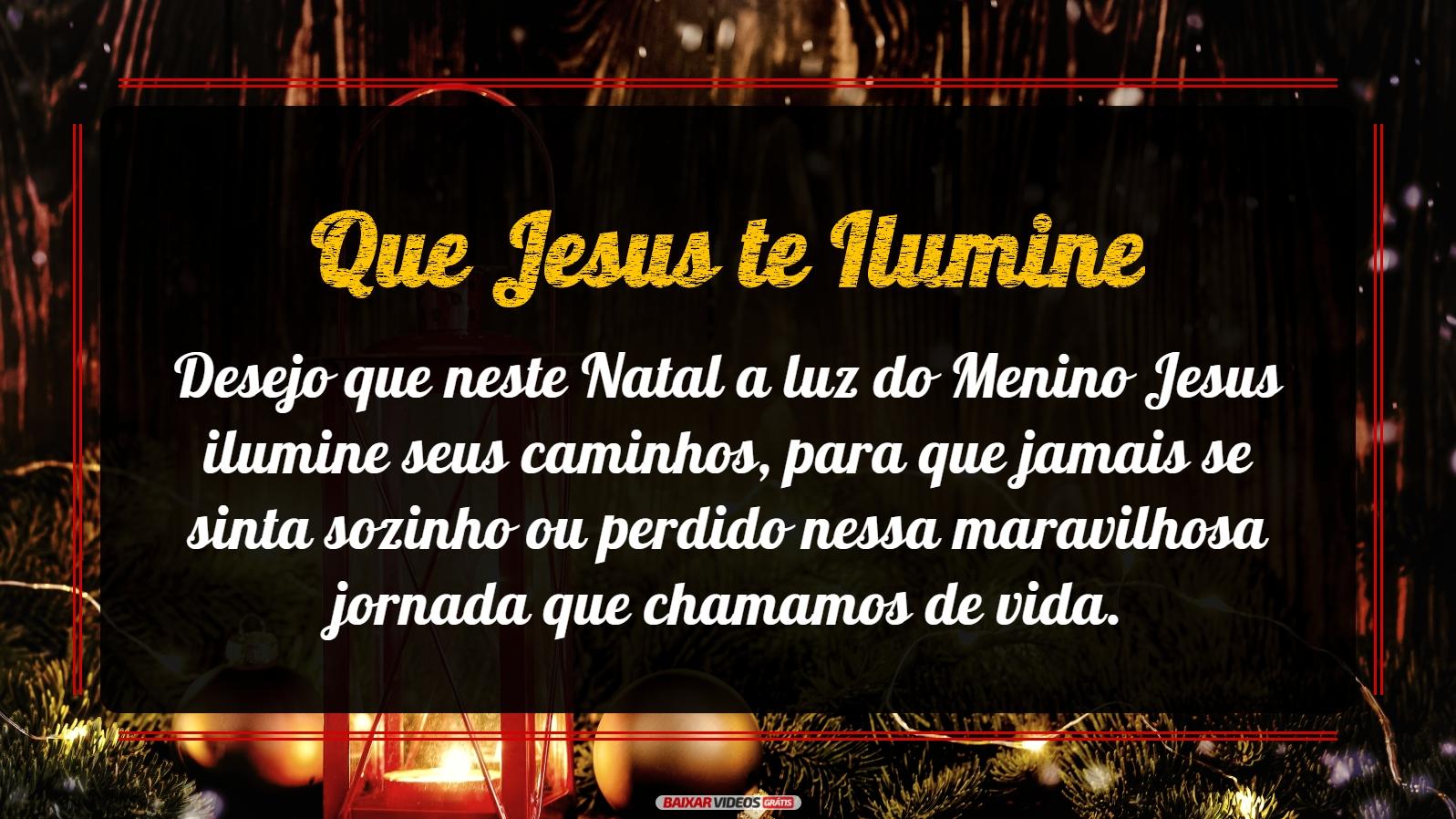 Mensagem De Natal Desejo Que Jesus Ilumine Seus Caminhos