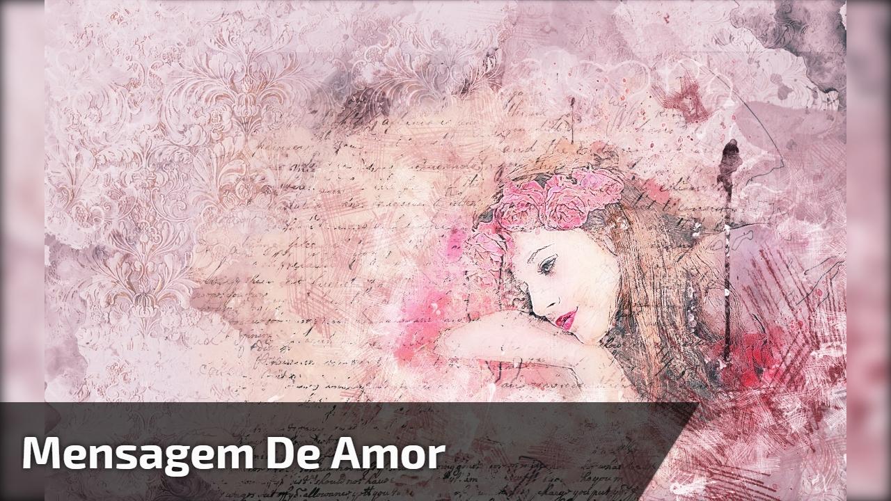 Mensagem De Amor Com Música Romântica Para Enviar Pelo Whatsapp