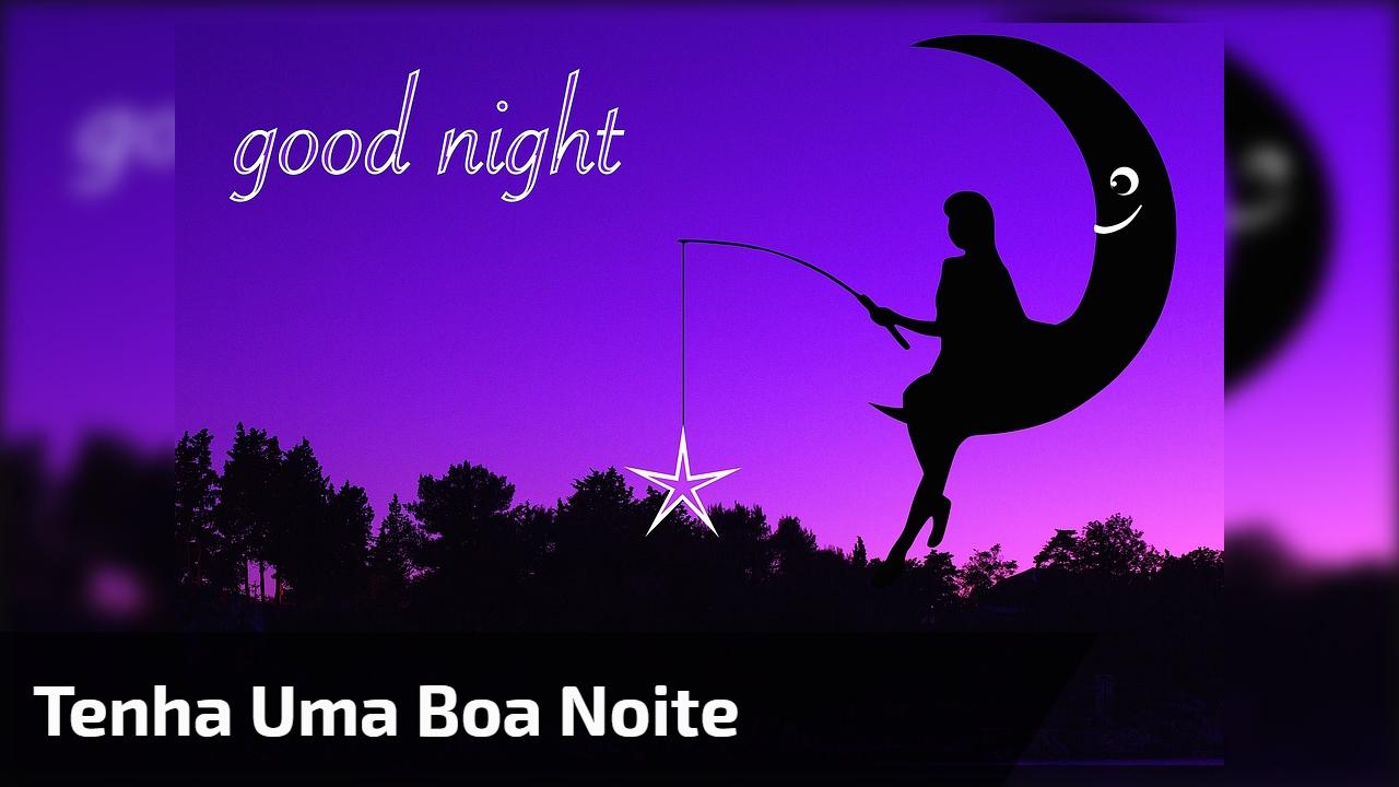 Mensagem De Boa Noite Para Amigo Ou Amiga Tenha Uma Noite: Mensagem De Boa Noite Para Amiga! Tenha Uma Noite De Muita