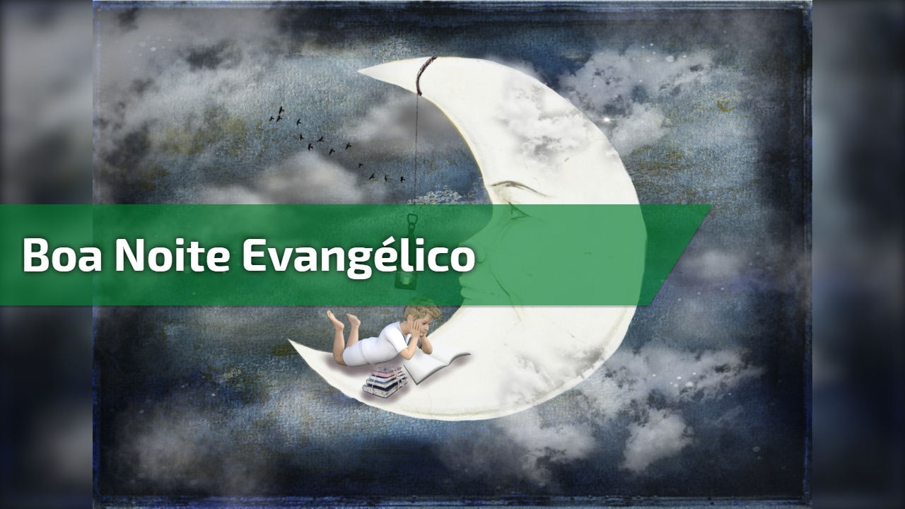 Imagens De Boa Noite Evangelica: Vídeo De Boa Noite Evangélico Para Grupos Do Whatsapp