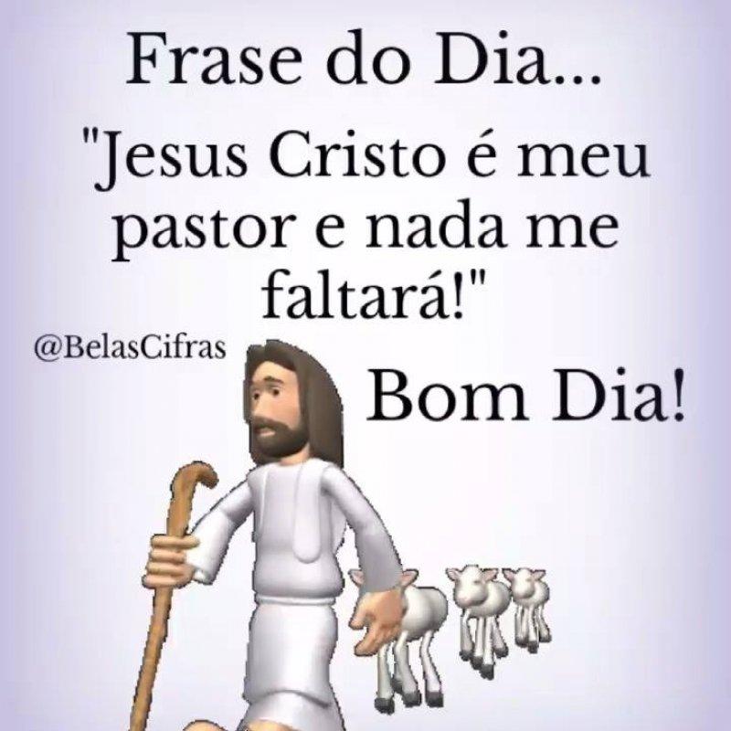 Frase Do Dia O Senhor é Meu Pastor E Nada Me Faltará Bom Dia