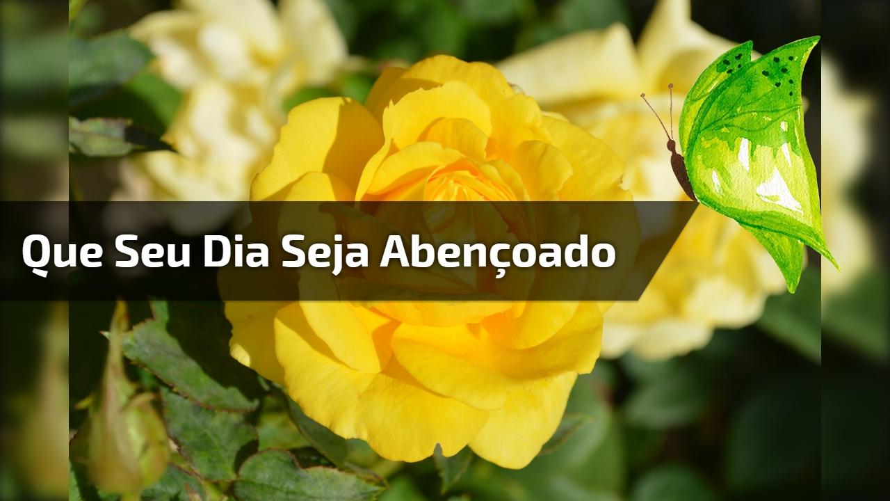 Mensagem De Bom Dia Para Amigos Que Todos Sejam Abençoados: Mensagem De Bom Dia Para Amigo Ou Amiga! Que Seu Dia Seja