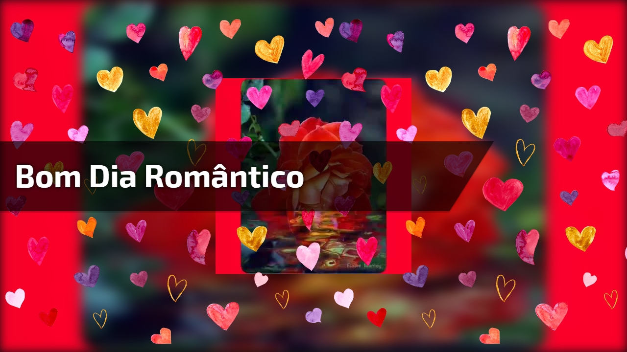 Mensagem De Bom Dia Romantica Para Enviar Pelo Whatsapp Para Seu Amor