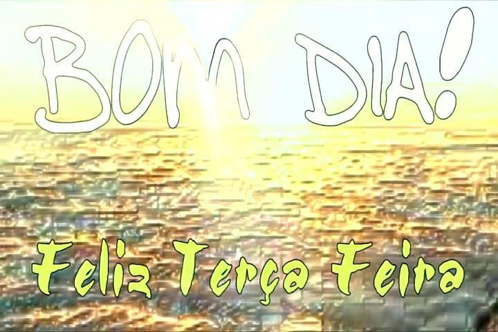 Bom Dia Tenha Uma ótima Quinta Feira: Tenha Uma Linda Terça-feira, Bom Dia Bora Ser Feliz E