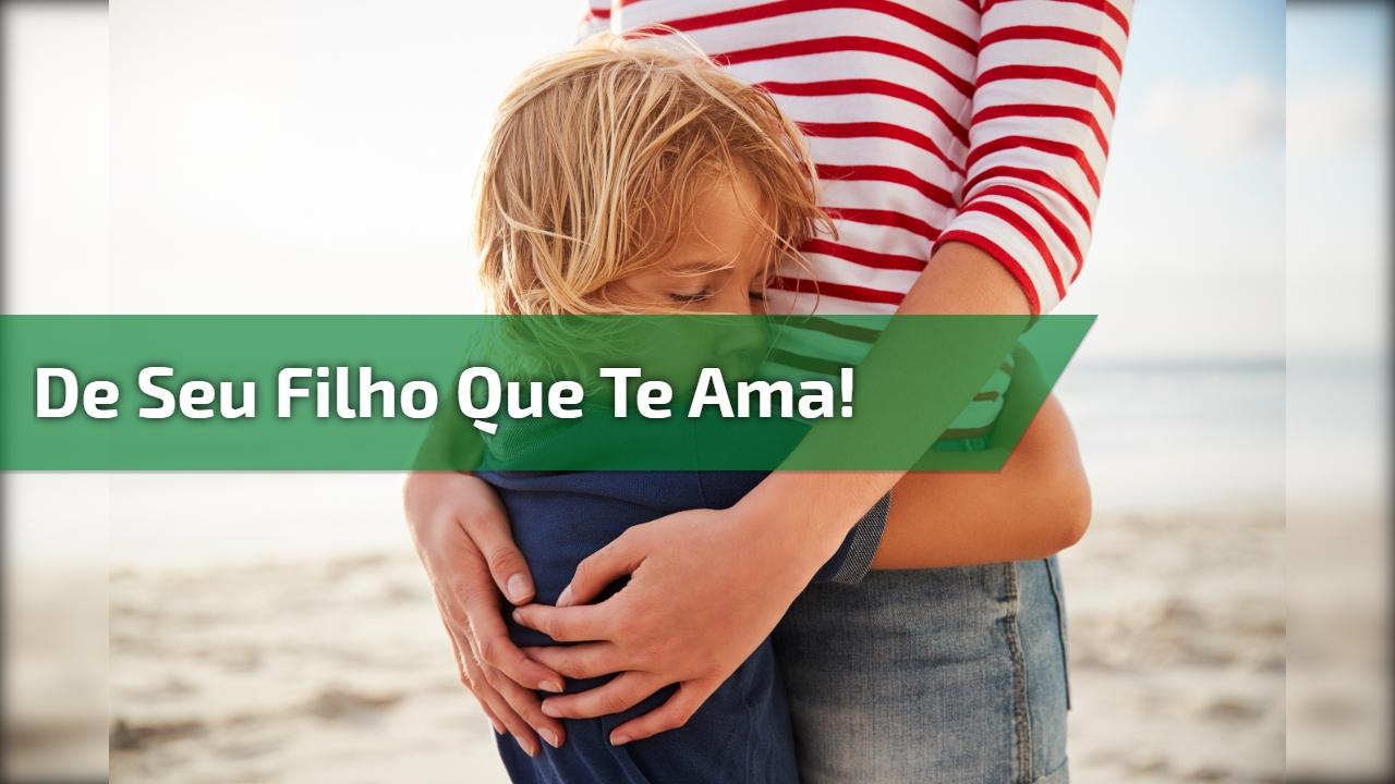 Filho Carinhoso Desejando Feliz Dia Das Mães: Feliz Dia Das Mães De Filho Para Mãe