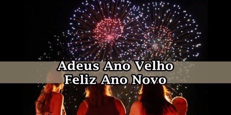 Mensagem De Ano Novo Com Musica. Adeus Ano Velho, Feliz
