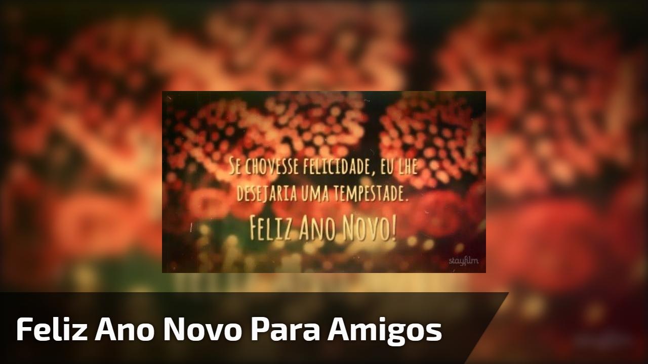 Vídeo De Mensagem De Feliz Ano Novo Para Amigo Ou Amiga