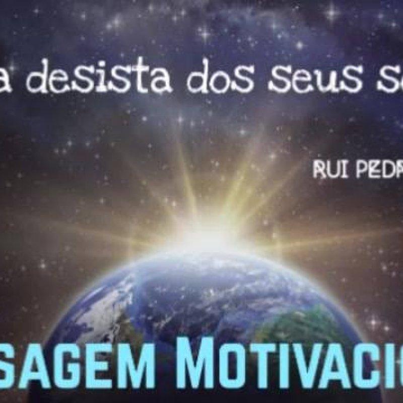 Mensagem Motivacional Nunca Desista Dos Seus Sonhos Preste Atenção