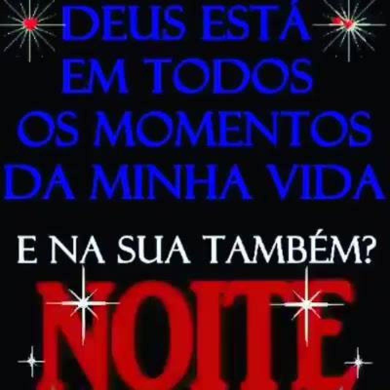 Boa Noite Gospel Deus Está Em Todos Os Momentos Da Nossa Vida