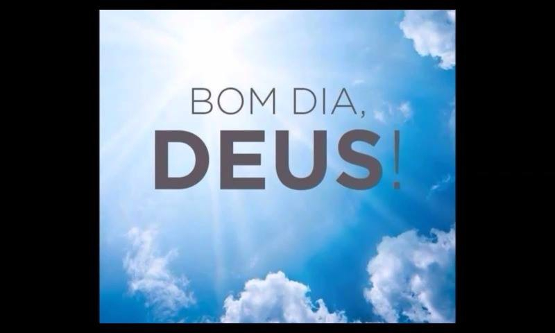 Bom Dia Religioso: Bom Dia Deus! Nunca Se Esqueça Que Deus Esta Com Você Em