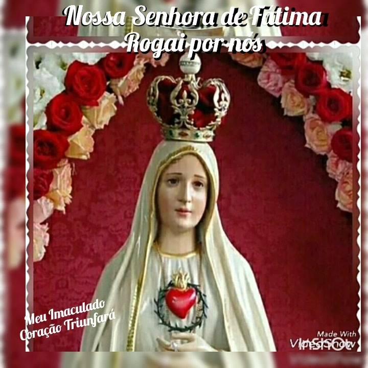 Nossa Senhora De Fátima Rogai Por Todos Nós Derrame Sua Benção