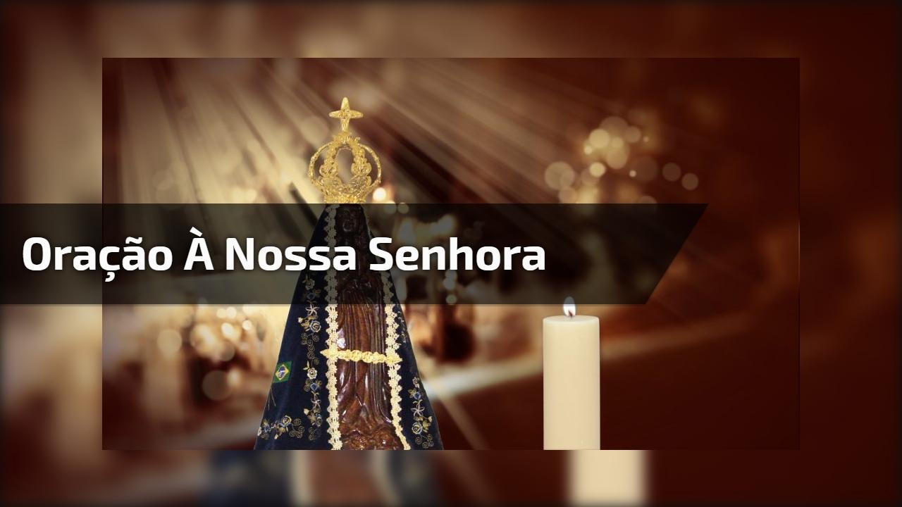 Mensagem De Nossa Senhora Aparecida Que Ela Interceda Por: Oração à Nossa Senhora Aparecida, Reze-a Por 3 Dias E