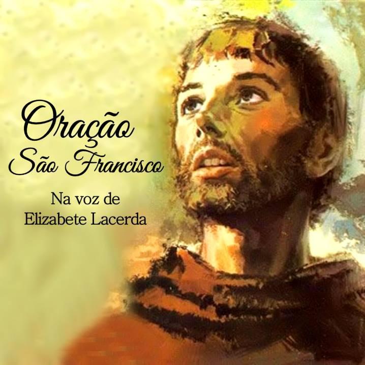 Excepcional Oração de São Francisco de Assis, na voz de Elizabete Lacerda! JY93
