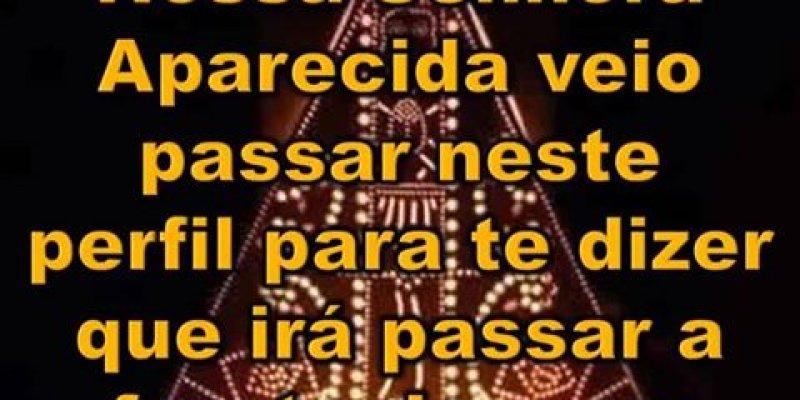 Viva Nossa Senhora de Aparecida, dia 12 de Outubro dia da Padroeira do Brasil.