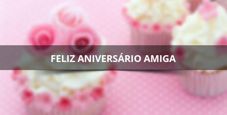 Frases De Aniversario Para Amiga Especial: Mensagem De Feliz Aniversário Para Amiga Especial! Feliz
